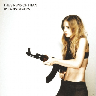 The Sirens Of Titan Apocalypse Sessions