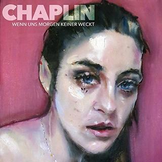 Chaplin – Wenn uns morgen keiner weckt