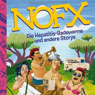NOFX mit Jeff Alulis: Die Hepatitis Badewanne und andere Storys