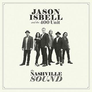 Jason Isbell & The 400 Unit: The Nashville Sound