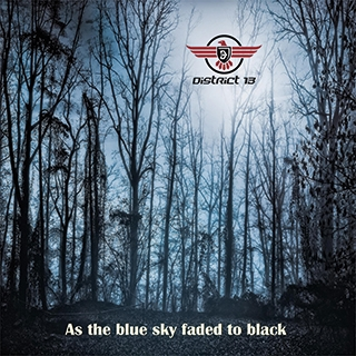 District 13: As The Blue Sky Faded To Black