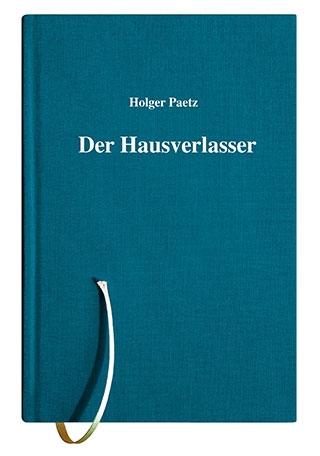 Holger Paetz Der Hausverlasser