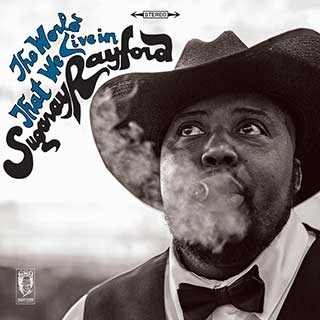 Sugaray Rayford: The world that we live in