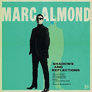 Marc Almond: Shadows and Reflections