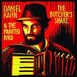 Daniel Kahn & the Painted Bird: The Butcher's Share