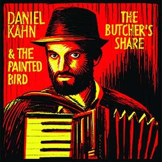 Daniel Kahn & the Painted Bird: The Butcher's Share