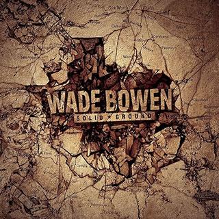 Wade Bowen: Solid Ground