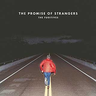 The Fugitives: The promise of Strangers