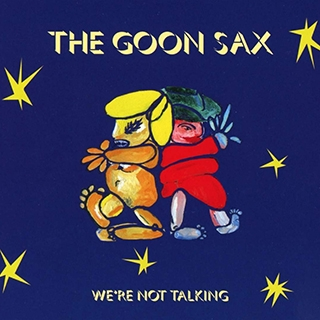 The Goon Sax_We're not talking
