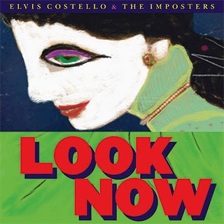 Elvis Costello and the Imposters_Look Now