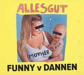 Funny van Dannen_Alles gut, Motherfucker