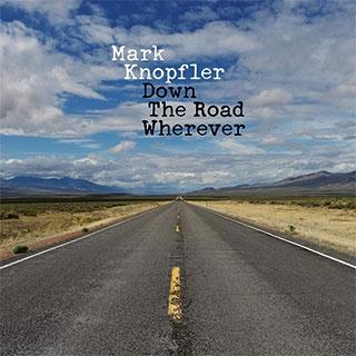 Mark Knopfler_Down The Road Wherever