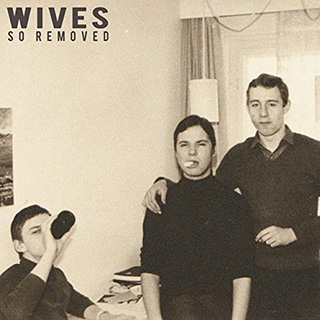 Wives_So Removed