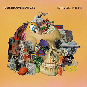 Dustbowl Revival Is it you