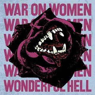 War on Women_Wonderful Hell