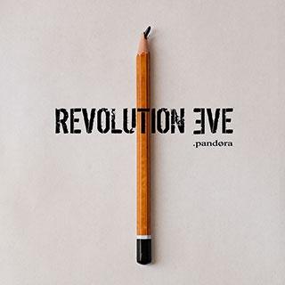 Revolution Eve_Pandora
