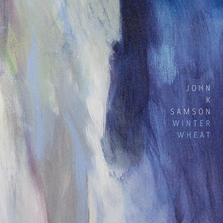 John K. Samson_Winter Wheat