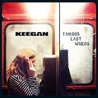 Keegan_Famous Last Words