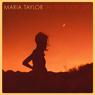 Maria Taylor_In The Next Life
