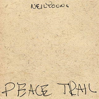 Neil Young_Peace Trail