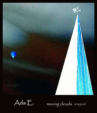 Ada E.: Moving Clouds stripped