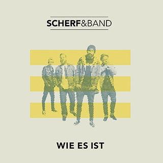 Scherf & Band: Wie es ist
